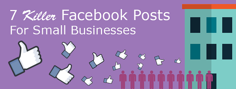 7 Killer Facebook Posts For Small Business Owners